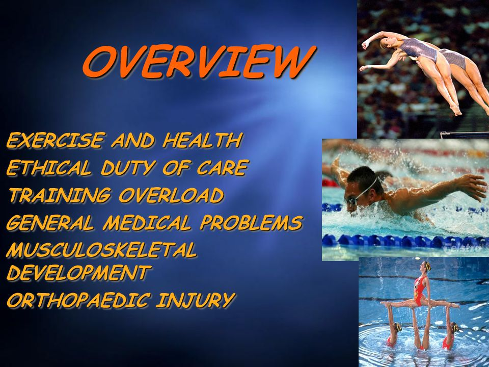 OVERVIEWOVERVIEW EXERCISE AND HEALTH ETHICAL DUTY OF CARE TRAINING OVERLOAD GENERAL MEDICAL PROBLEMS MUSCULOSKELETAL DEVELOPMENT ORTHOPAEDIC INJURY EXERCISE AND HEALTH ETHICAL DUTY OF CARE TRAINING OVERLOAD GENERAL MEDICAL PROBLEMS MUSCULOSKELETAL DEVELOPMENT ORTHOPAEDIC INJURY