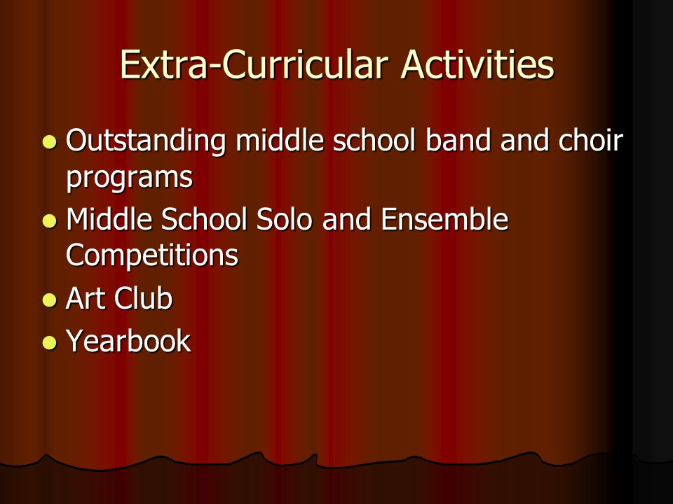 Extra-Curricular Activities Outstanding middle school band and choir programs Outstanding middle school band and choir programs Middle School Solo and