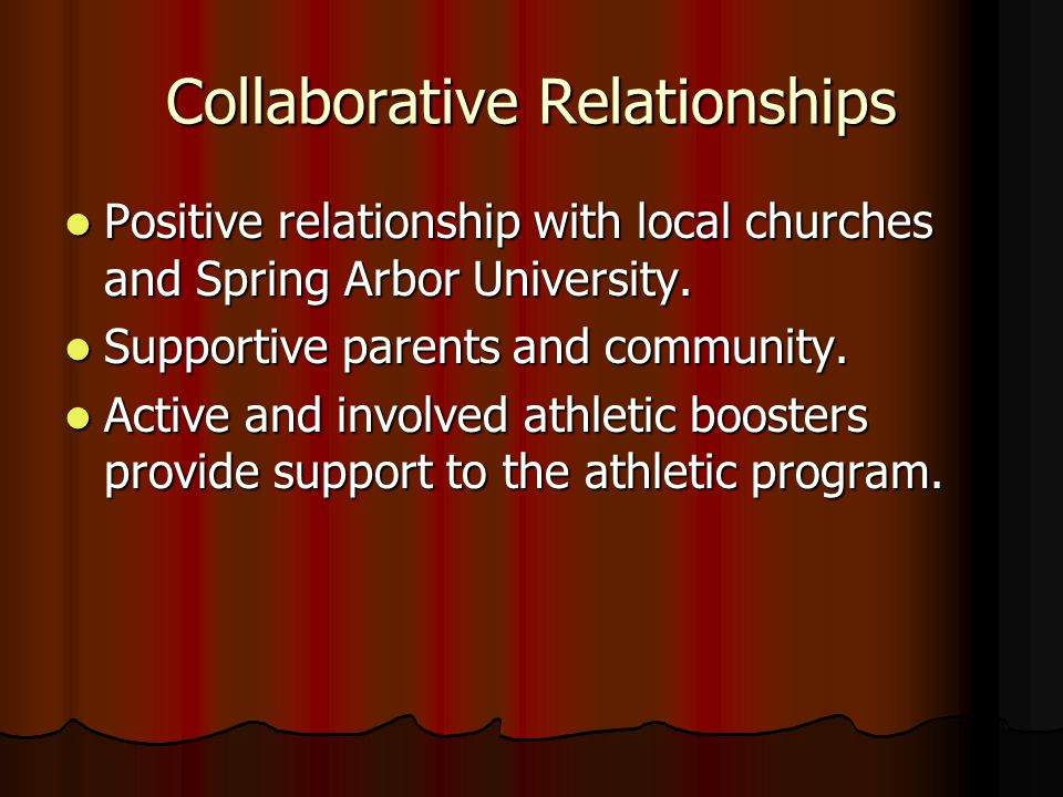 Collaborative Relationships Positive relationship with local churches and Spring Arbor University. Positive relationship with local churches and Sprin