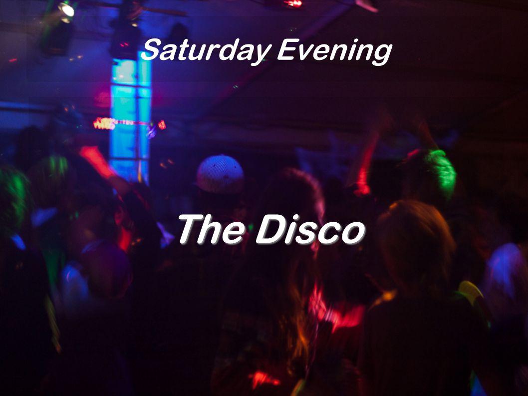 Saturday Evening The Disco
