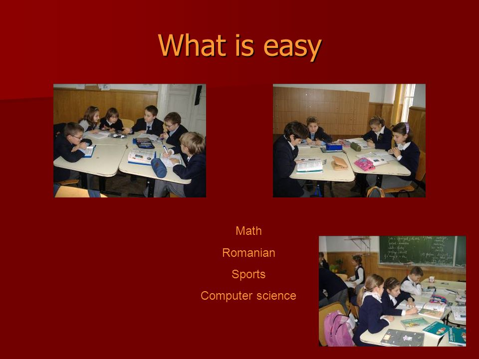 What is easy Math Romanian Sports Computer science