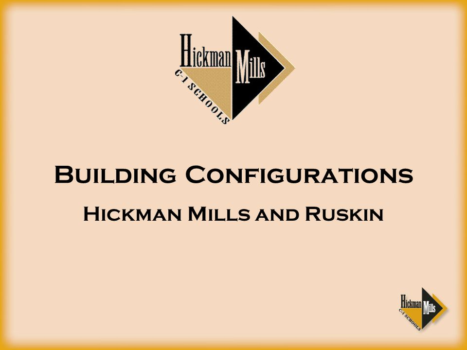 Building Configurations Hickman Mills and Ruskin
