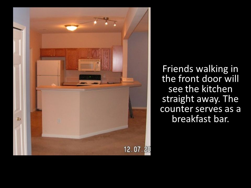 Friends walking in the front door will see the kitchen straight away.