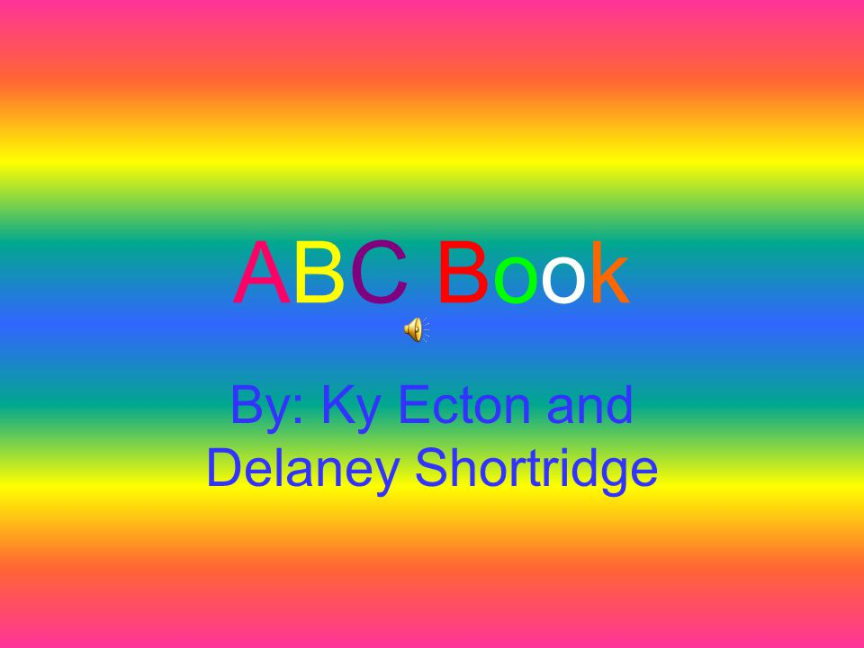 ABC BookABC Book By: Ky Ecton and Delaney Shortridge