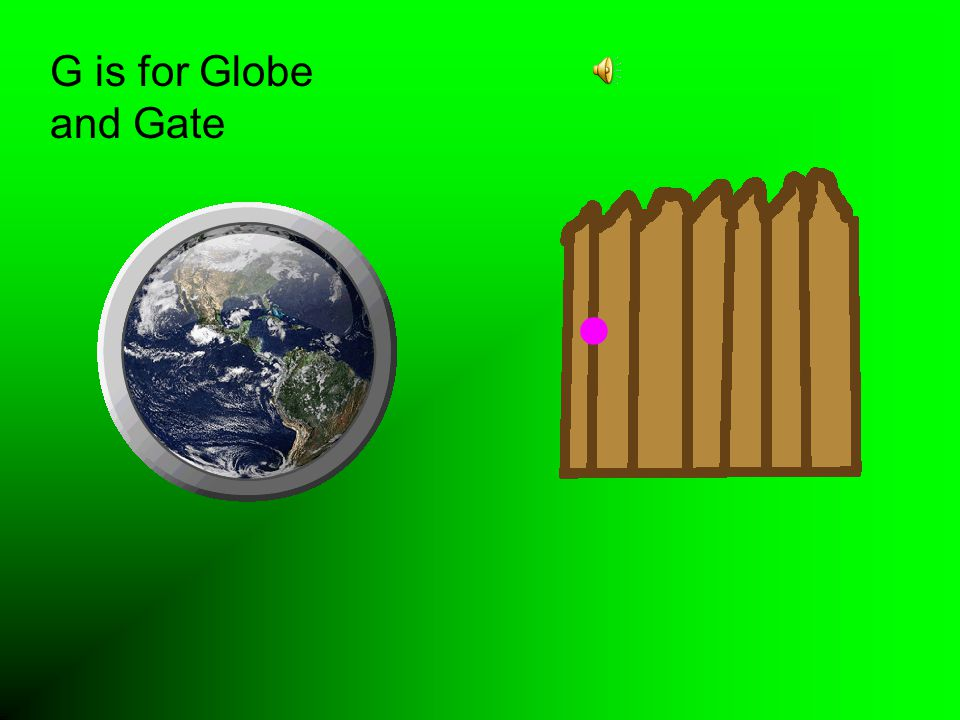 G is for Globe and Gate