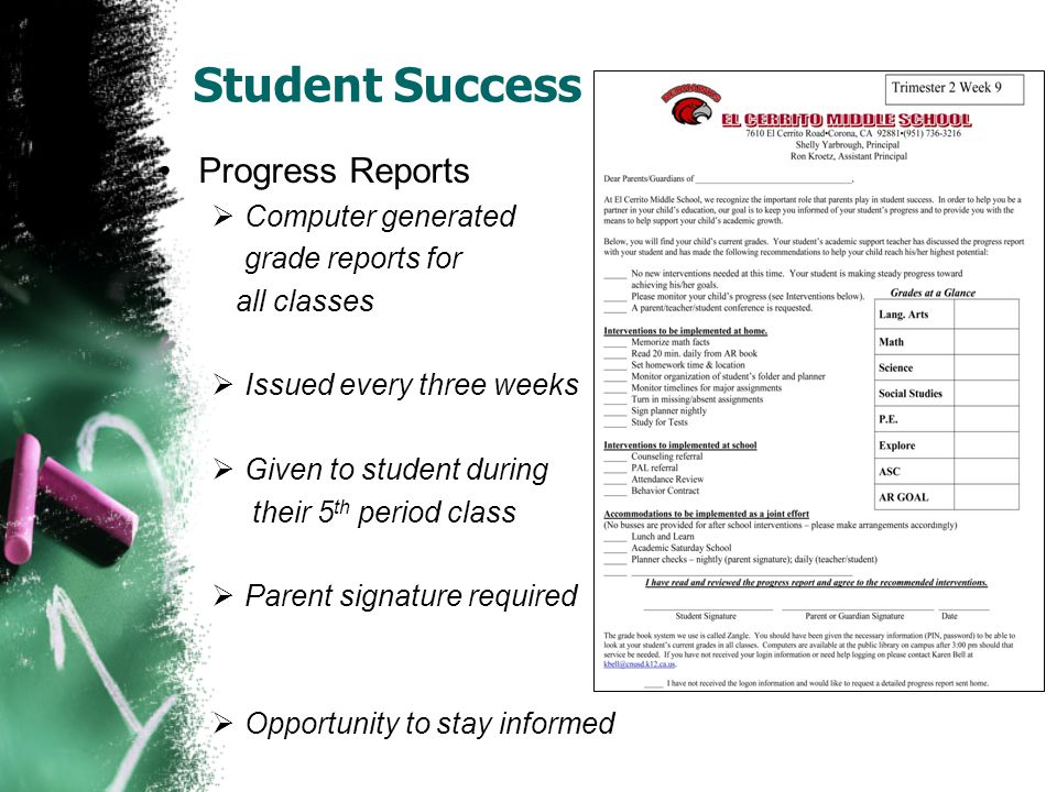 Student Success Progress Reports  Computer generated grade reports for all classes  Issued every three weeks  Given to student during their 5 th pe