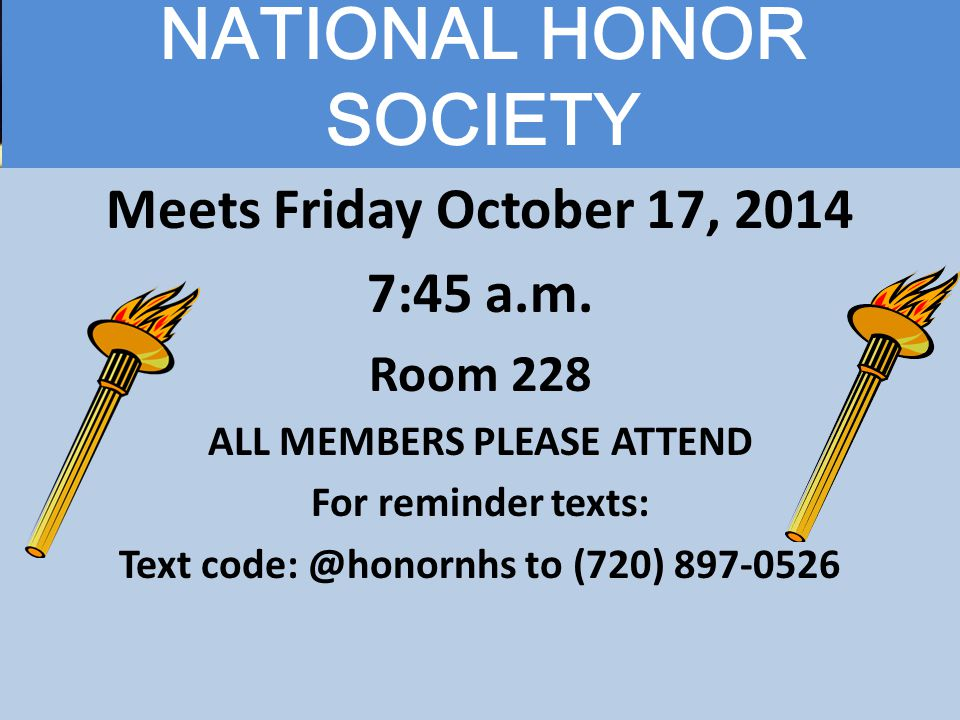 NATIONAL HONOR SOCIETY Meets Friday October 17, 2014 7:45 a.m.