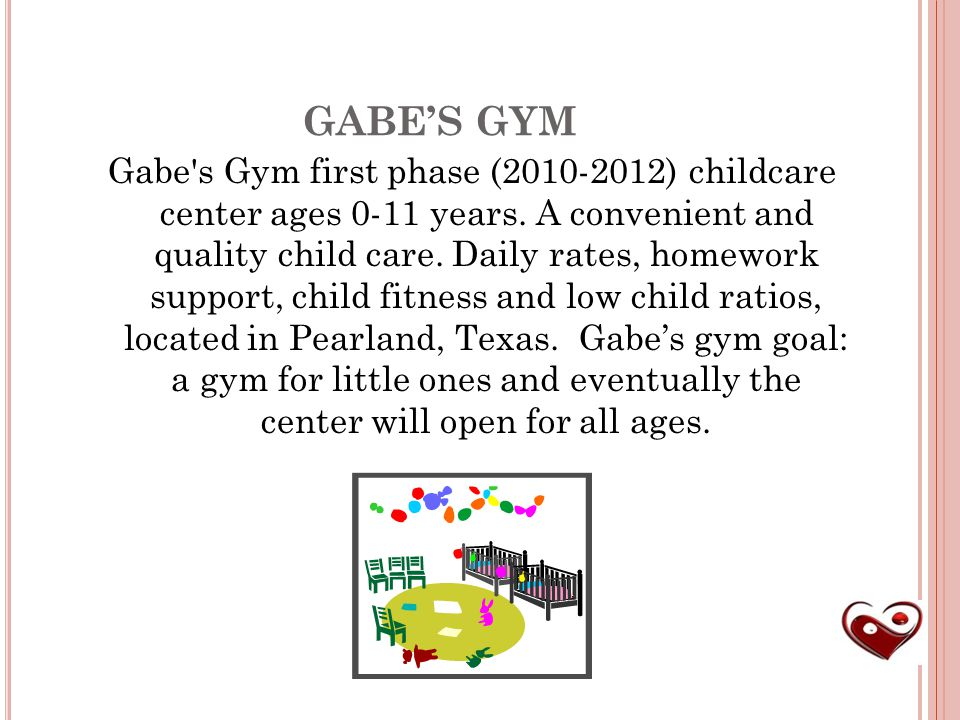 GABE'S GYM Gabe s Gym first phase (2010-2012) childcare center ages 0-11 years.