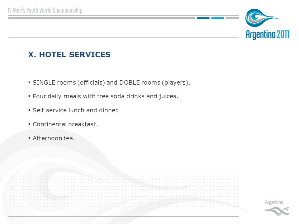 X. HOTEL SERVICES  SINGLE rooms (officials) and DOBLE rooms (players).