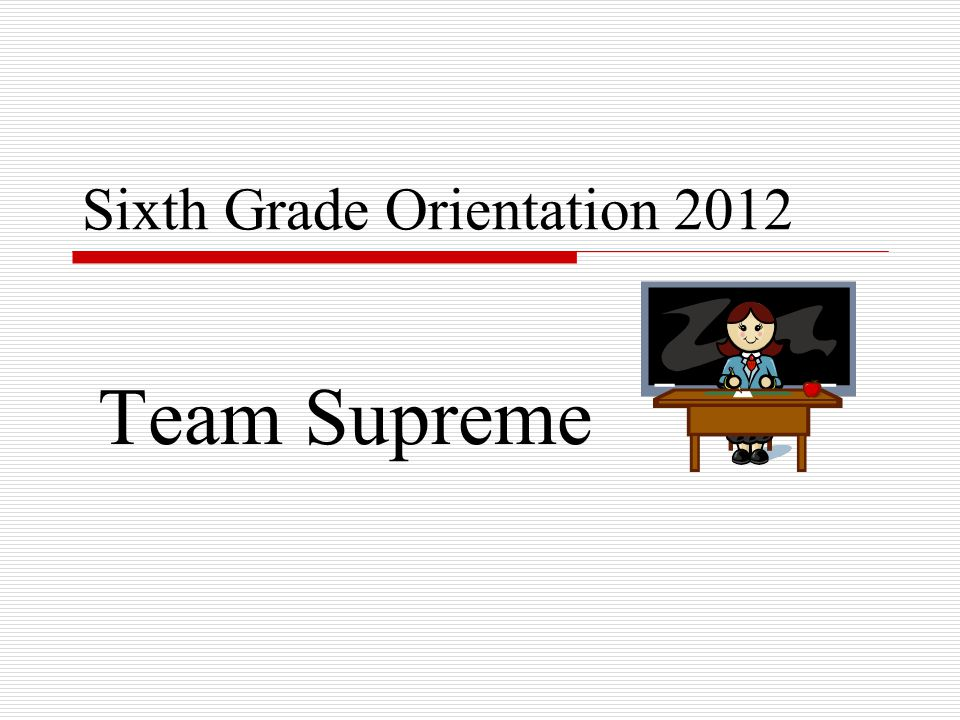 Sixth Grade Orientation 2012 Team Supreme