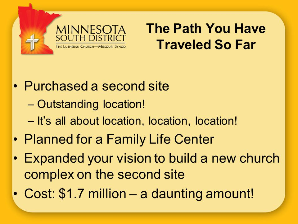 The Path You Have Traveled So Far Purchased a second site –Outstanding location.