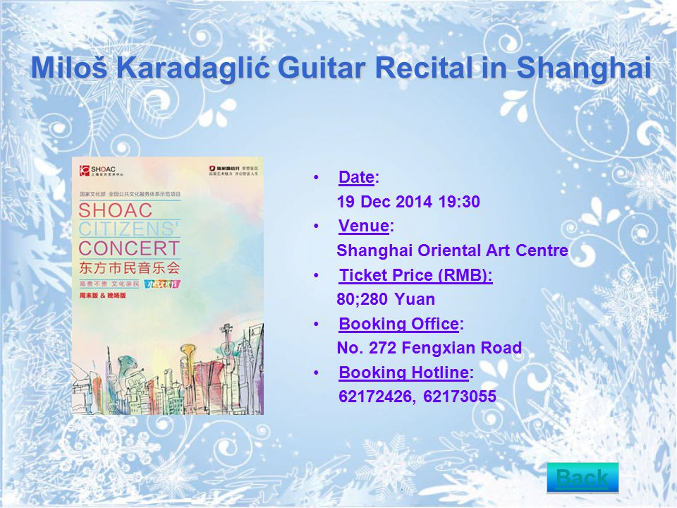 Miloš Karadaglić Guitar Recital in Shanghai Date: 19 Dec 2014 19:30 Venue: Shanghai Oriental Art Centre Ticket Price (RMB): 80;280 Yuan Booking Office: No.