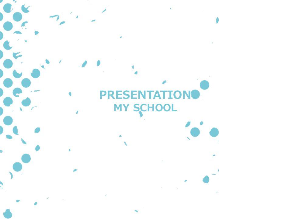 PRESENTATION MY SCHOOL