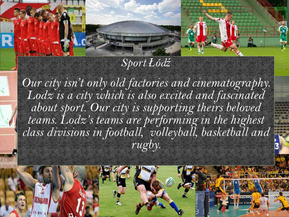 Sport Ł ód ź Our city isn't only old factories and cinematography.