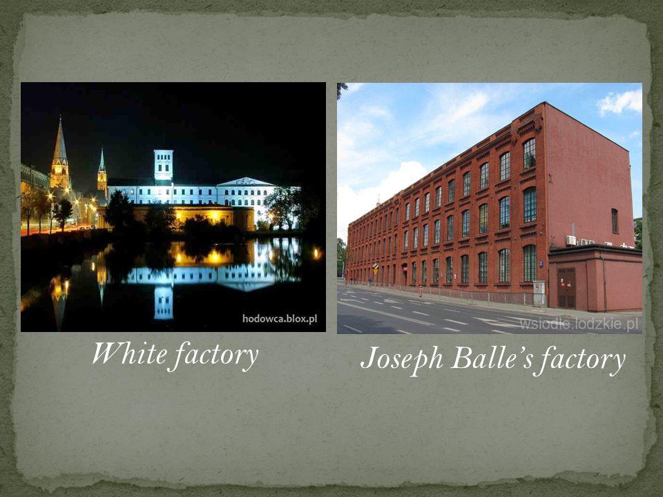 White factory Joseph Balle's factory