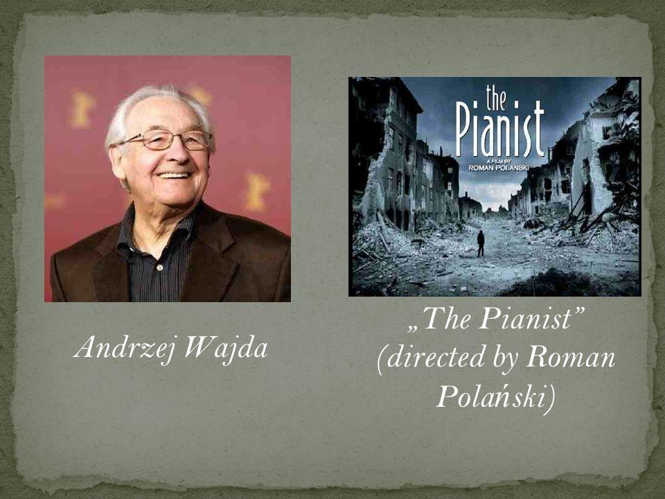 """Andrzej Wajda """"The Pianist (directed by Roman Pola ń ski)"""