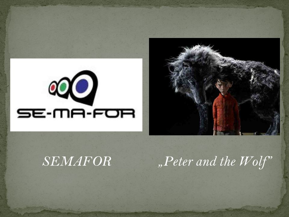 "SEMAFOR ""Peter and the Wolf"