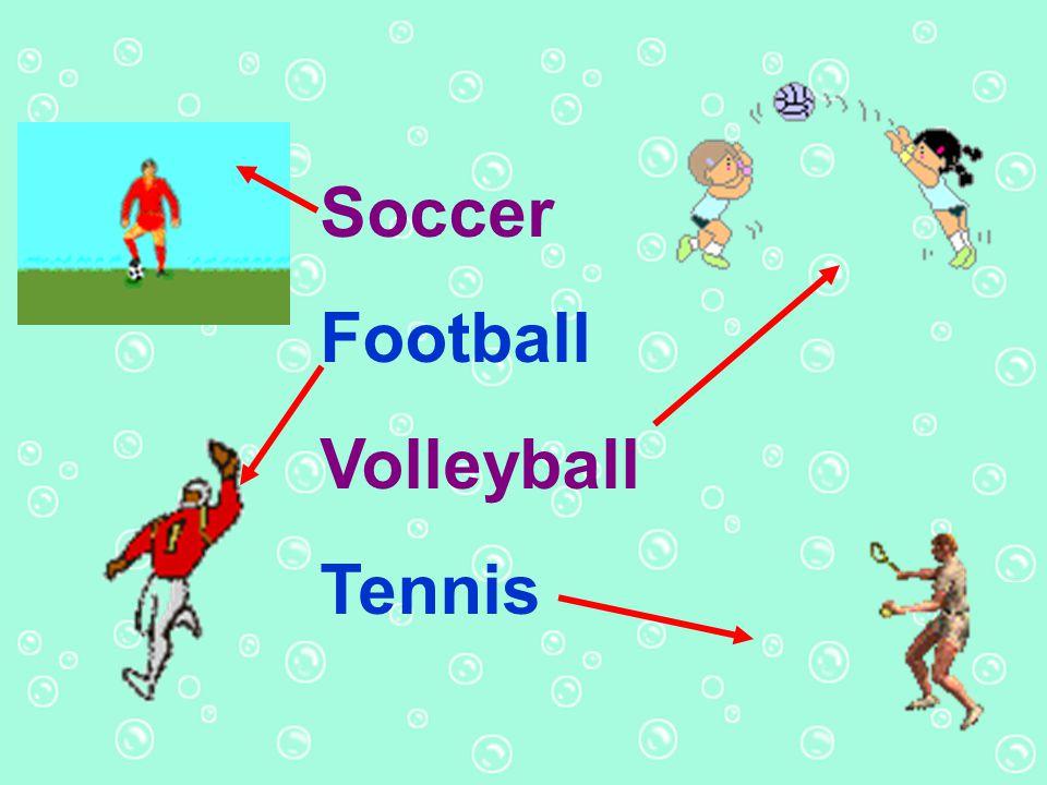 Soccer Football Volleyball Tennis