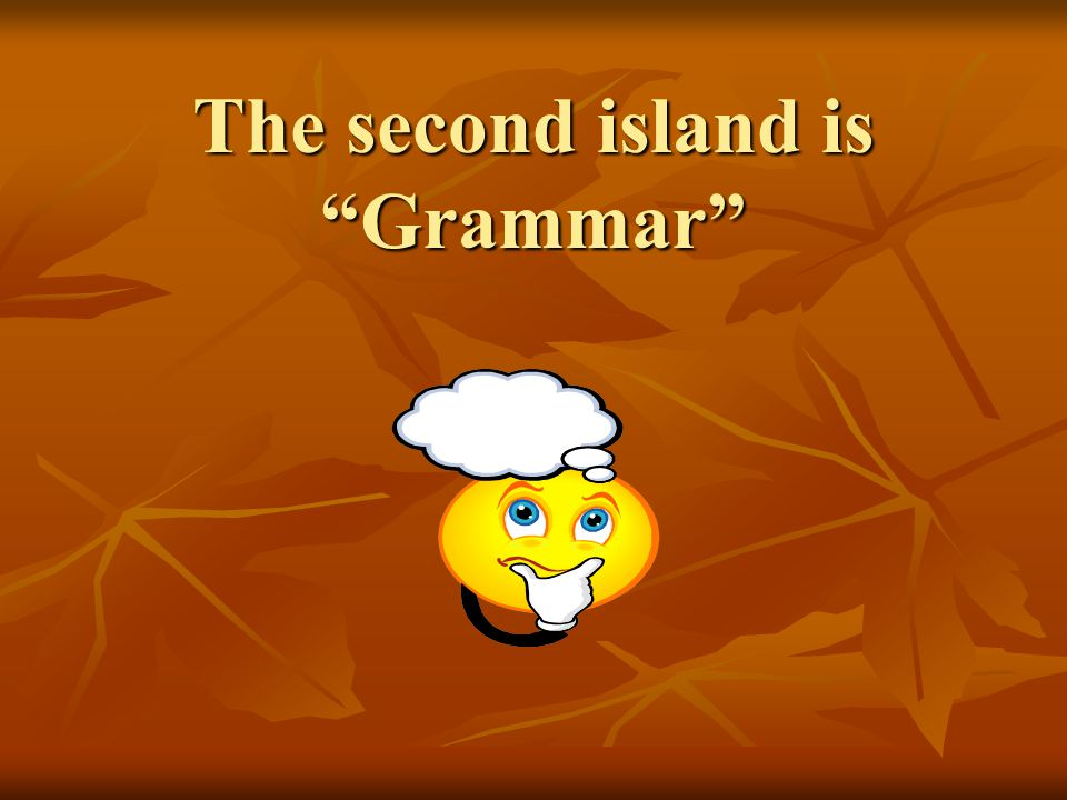 "The second island is ""Grammar"" The second island is ""Grammar"""