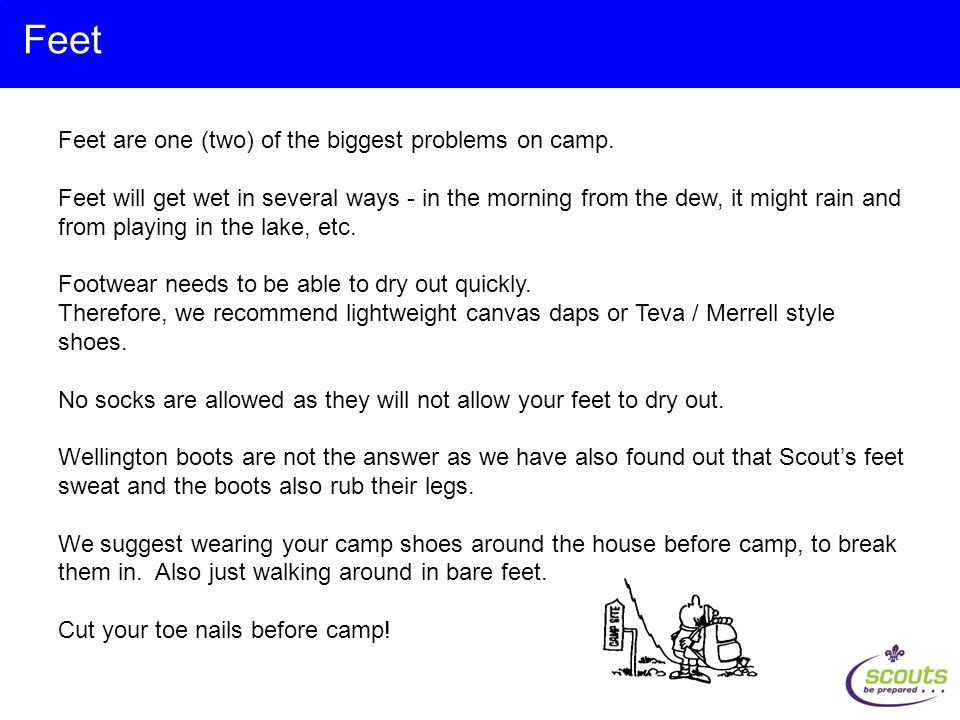 Feet are one (two) of the biggest problems on camp.