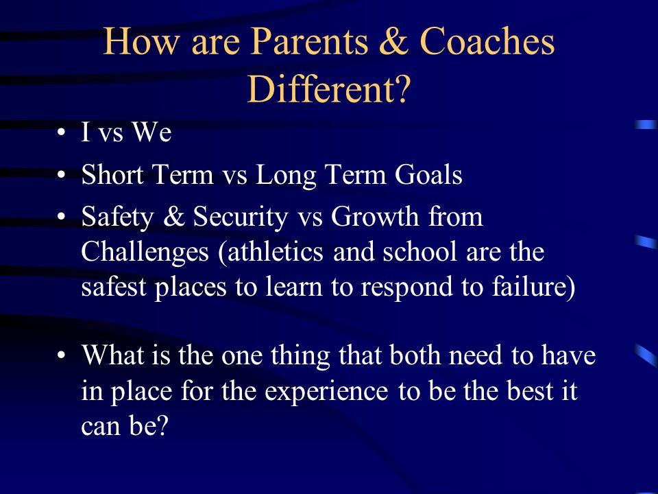 How are Parents & Coaches Different.