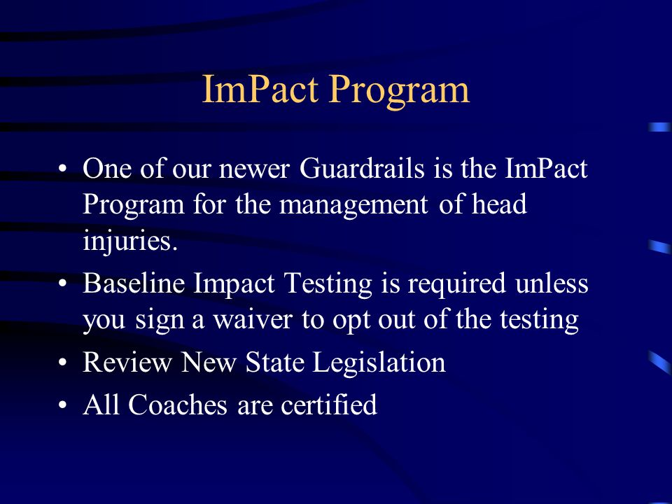 ImPact Program One of our newer Guardrails is the ImPact Program for the management of head injuries.