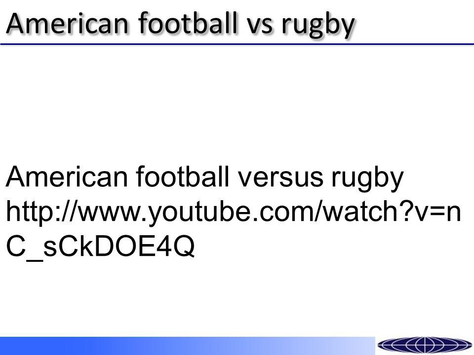 American football vs rugby American football versus rugby http://www.youtube.com/watch v=n C_sCkDOE4Q