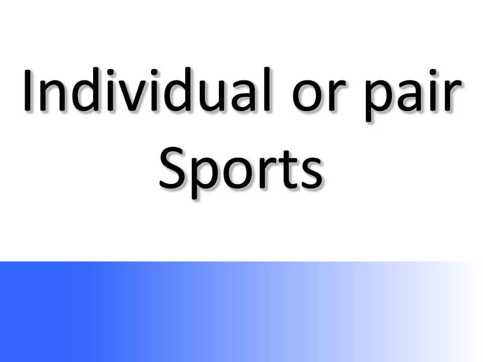 Individual or pair Sports