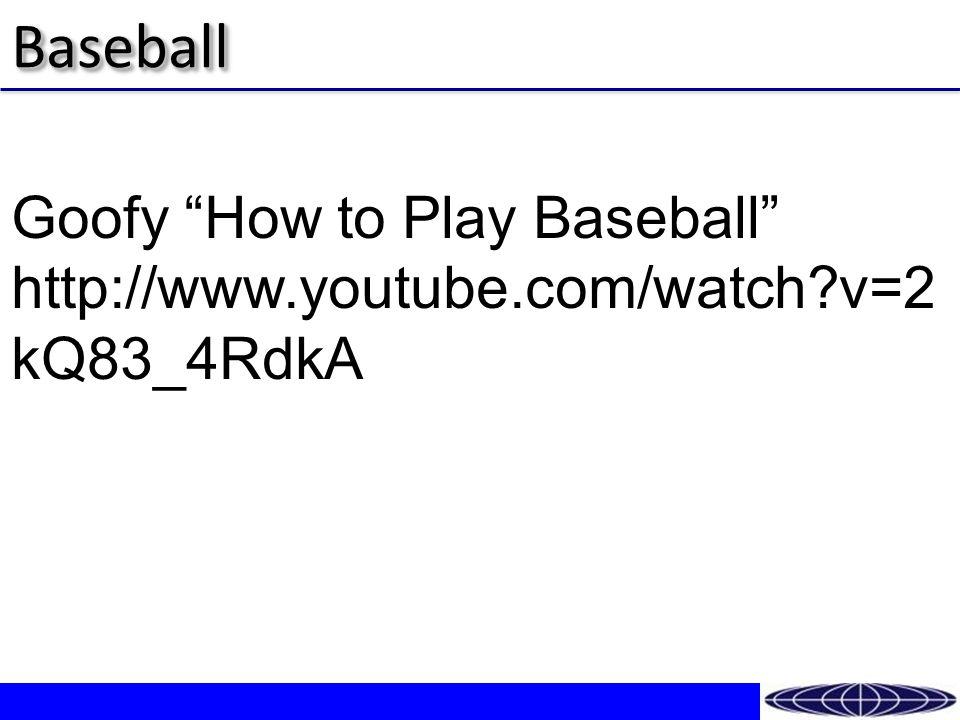 BaseballBaseball Goofy How to Play Baseball http://www.youtube.com/watch v=2 kQ83_4RdkA