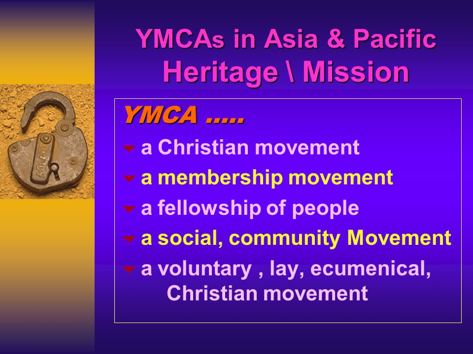 YMCA s in Asia & Pacific Heritage \ Mission YMCA …..