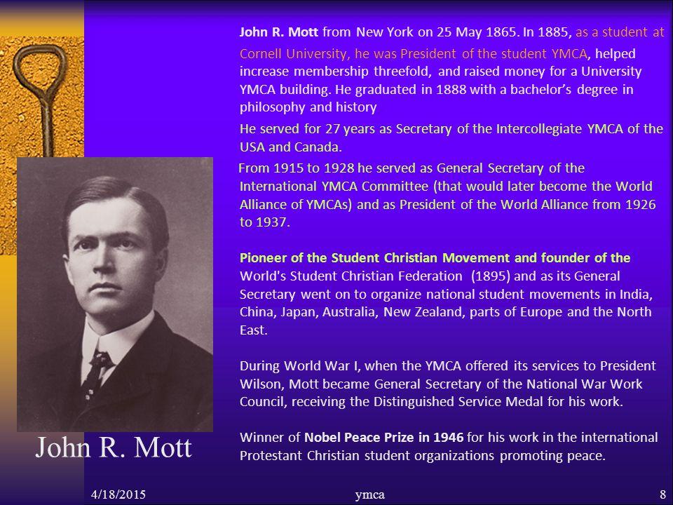 John R. Mott John R. Mott from New York on 25 May 1865.