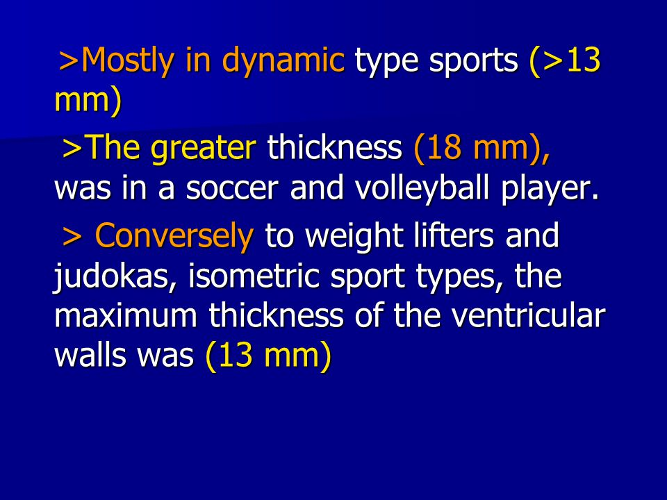 >Mostly in dynamic type sports (>13 mm) >Mostly in dynamic type sports (>13 mm) >The greater thickness (18 mm), was in a soccer and volleyball player.