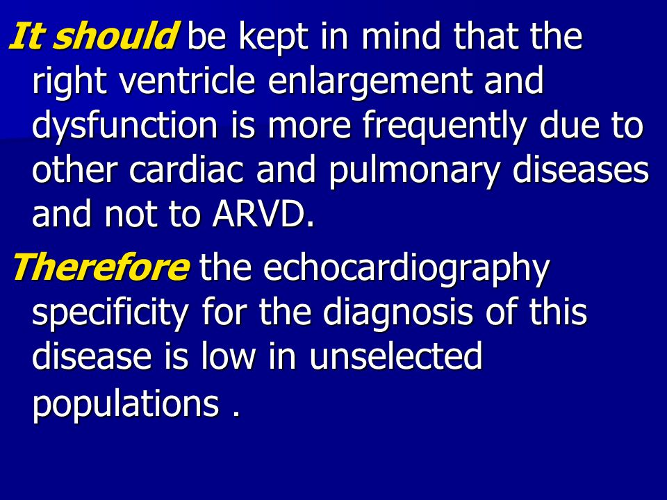 It should be kept in mind that the right ventricle enlargement and dysfunction is more frequently due to other cardiac and pulmonary diseases and not