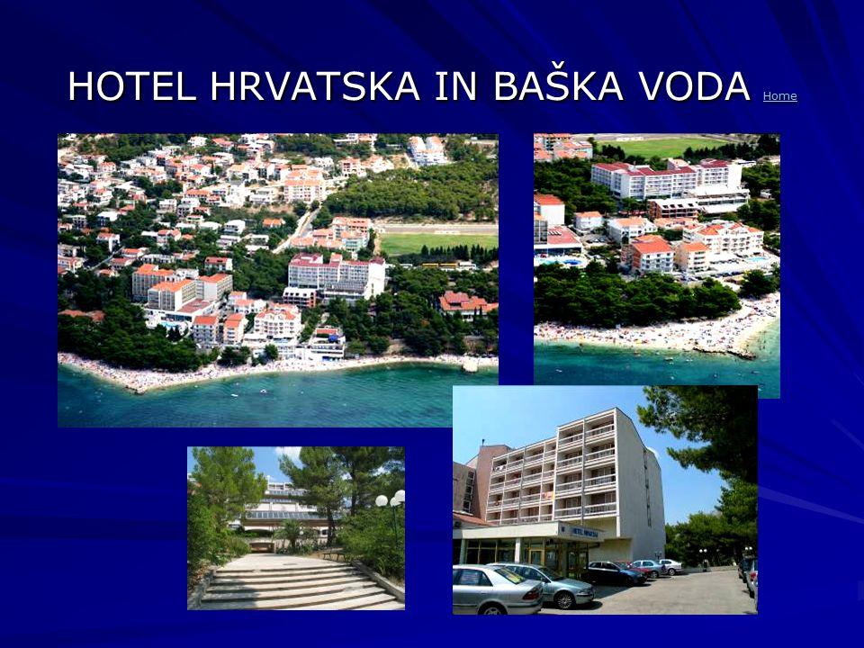 HOTEL HRVATSKA IN BAŠKA VODA Home Home
