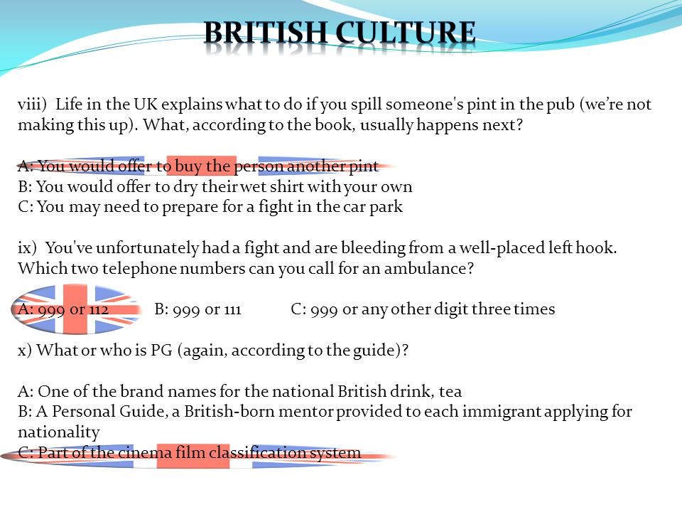 viii) Life in the UK explains what to do if you spill someone's pint in the pub (we're not making this up). What, according to the book, usually happe