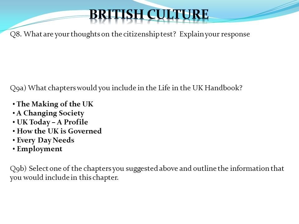 Q8.What are your thoughts on the citizenship test.