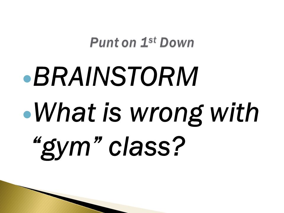 BRAINSTORM What is wrong with gym class
