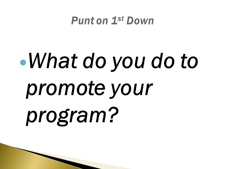 What do you do to promote your program