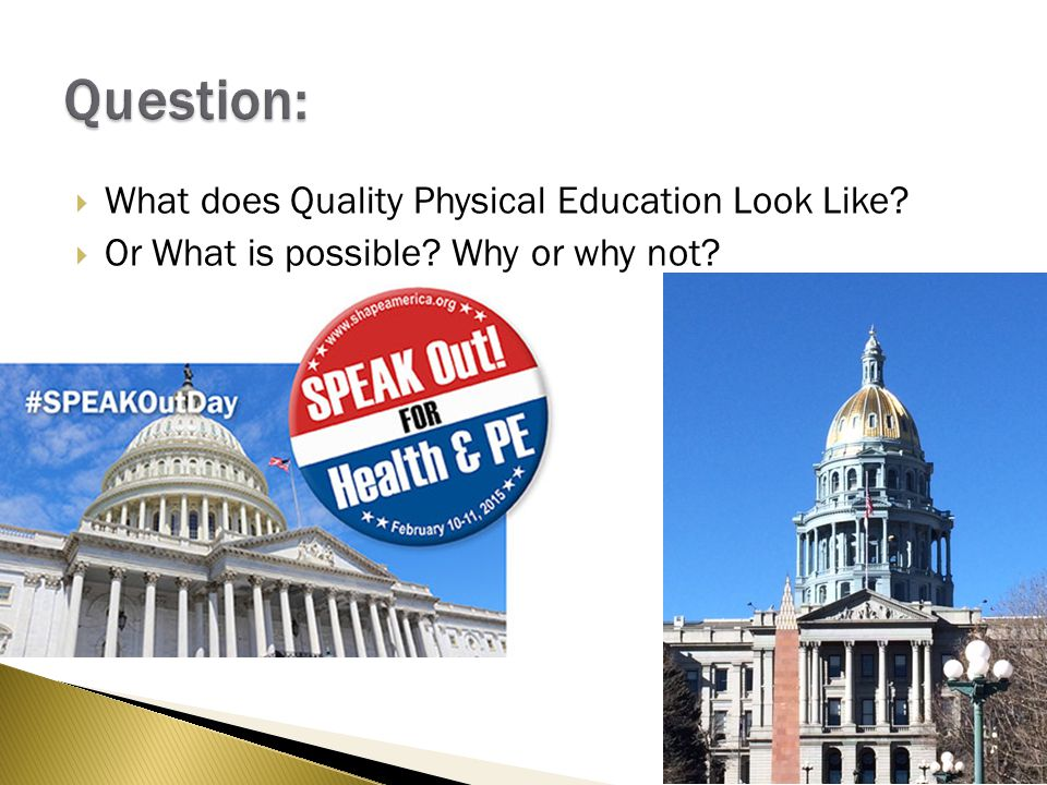  What does Quality Physical Education Look Like  Or What is possible Why or why not