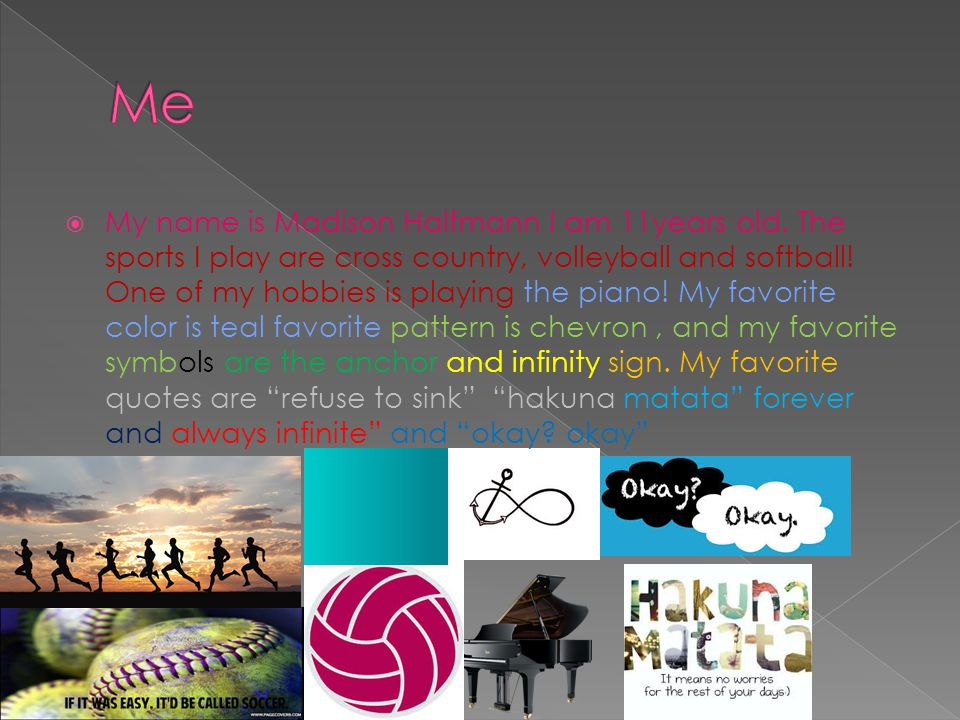 MMy name is Madison Halfmann I am 11years old. The sports I play are cross country, volleyball and softball! One of my hobbies is playing the piano!