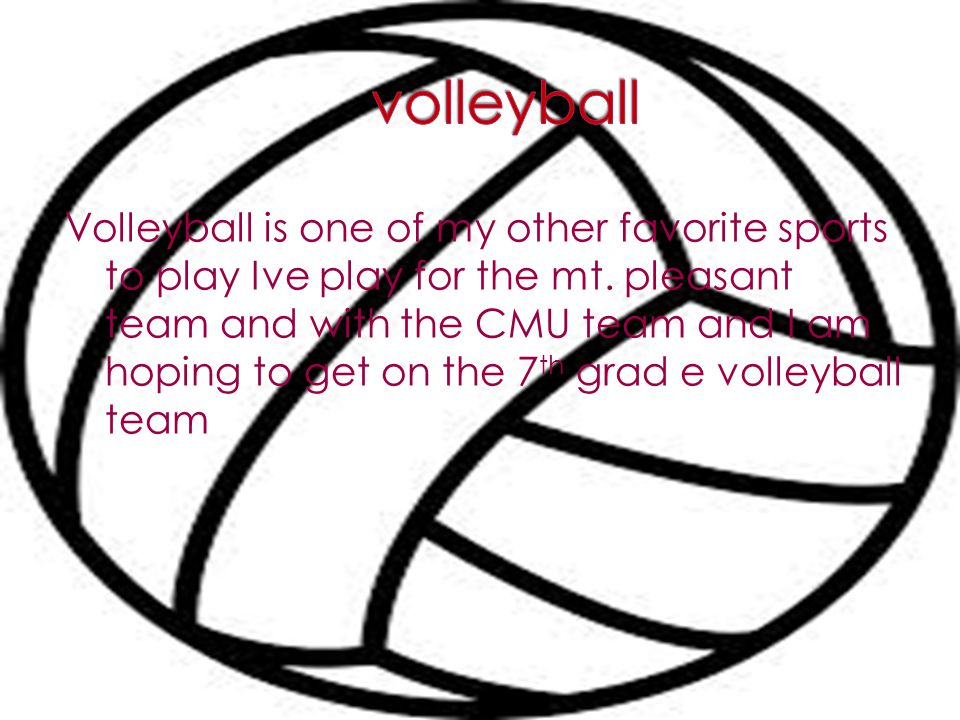 Volleyball is one of my other favorite sports to play Ive play for the mt.
