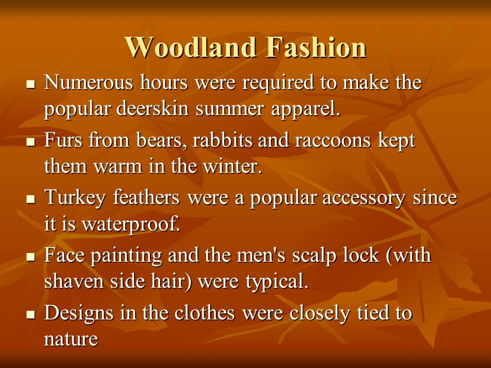 Woodland Fashion Numerous hours were required to make the popular deerskin summer apparel.