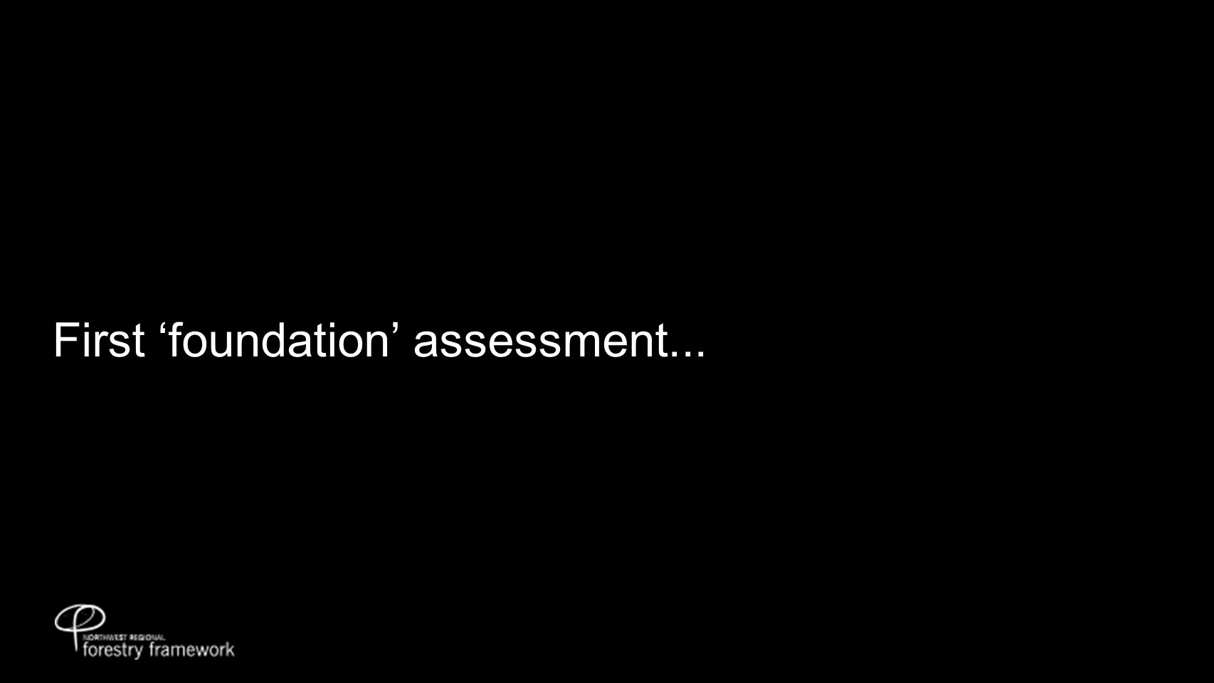 First 'foundation' assessment...