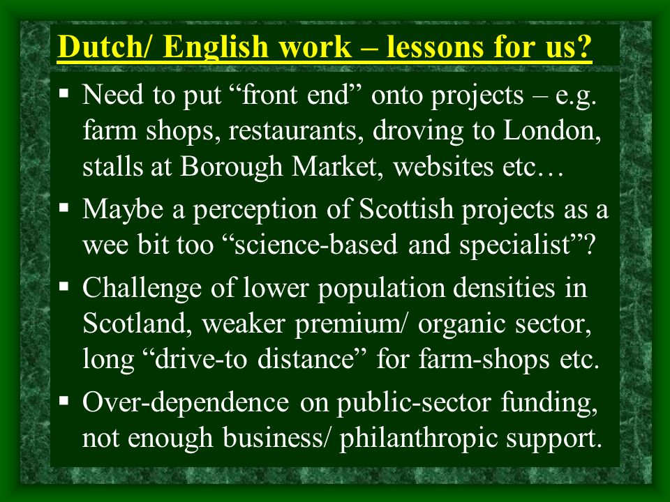 Dutch/ English work – lessons for us.  Need to put front end onto projects – e.g.