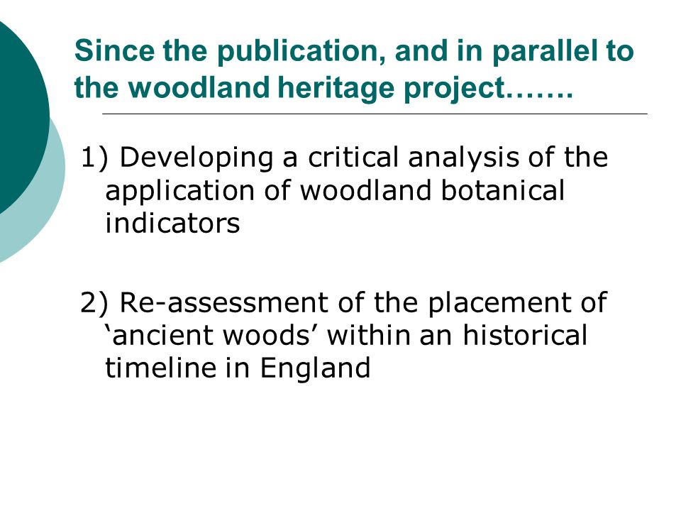 Since the publication, and in parallel to the woodland heritage project…….