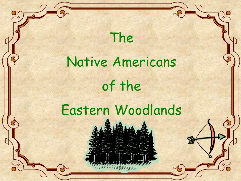 The Native Americans of the Eastern Woodlands