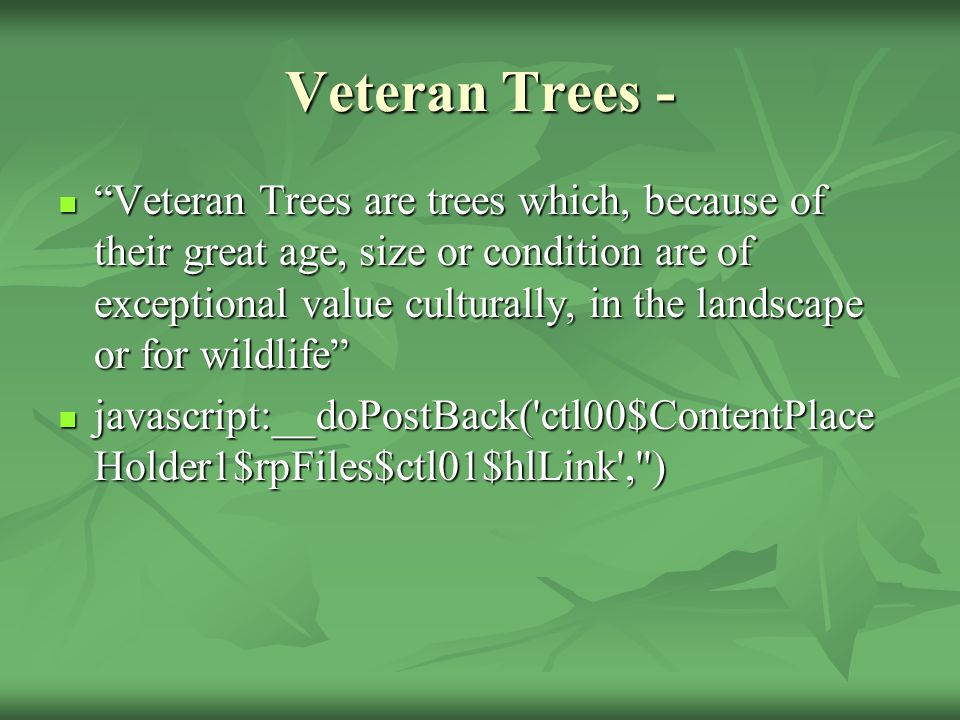 "Veteran Trees - ""Veteran Trees are trees which, because of their great age, size or condition are of exceptional value culturally, in the landscape or"