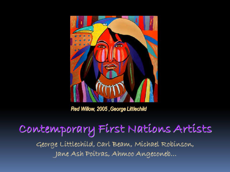 Contemporary First Nations Artists George Littlechild, Carl Beam, Michael Robinson, Jane Ash Poitras, Ahmoo Angeconeb… Jane Ash Poitras, Ahmoo Angecon