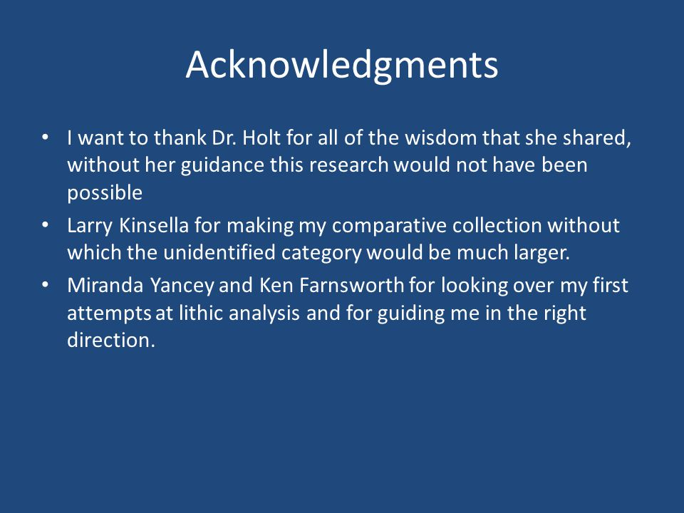 Acknowledgments I want to thank Dr. Holt for all of the wisdom that she shared, without her guidance this research would not have been possible Larry