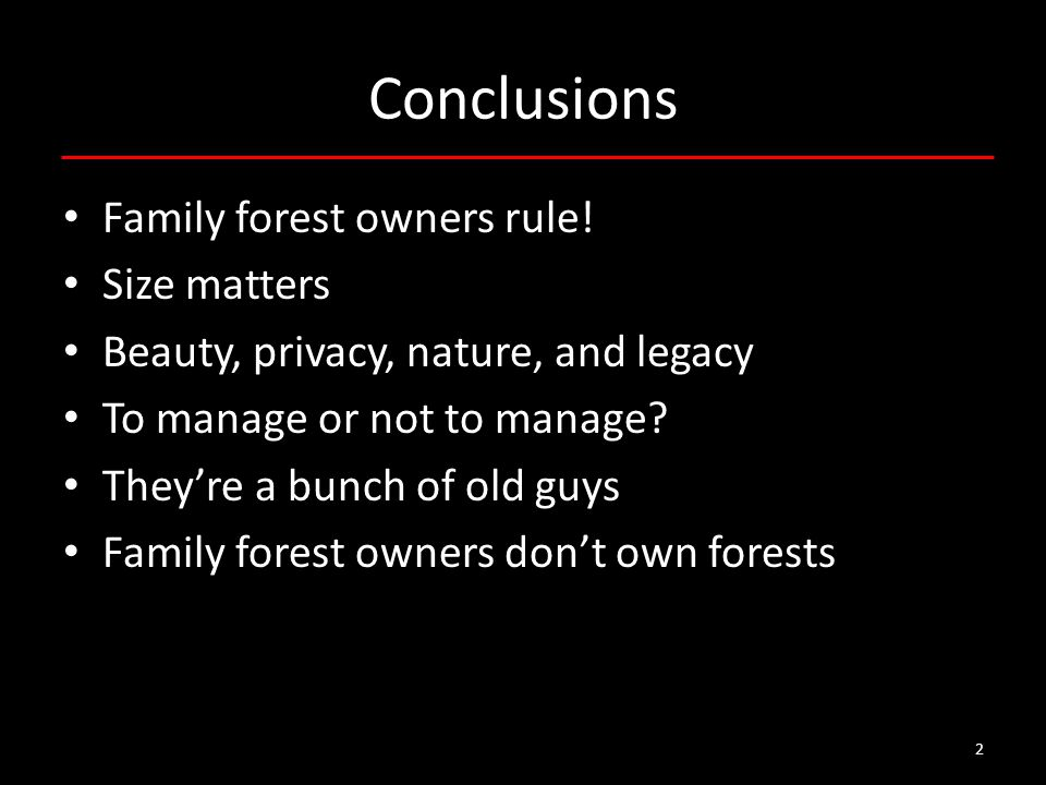 2 Conclusions Family forest owners rule.